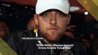 Mack Miller, Mantan Kekasih Ariana Grande Tutup Usia