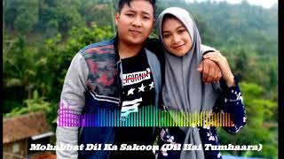 Download Lagu Mohabbat di ka sakoon (DIL HAI TUMHARA) full song mp3