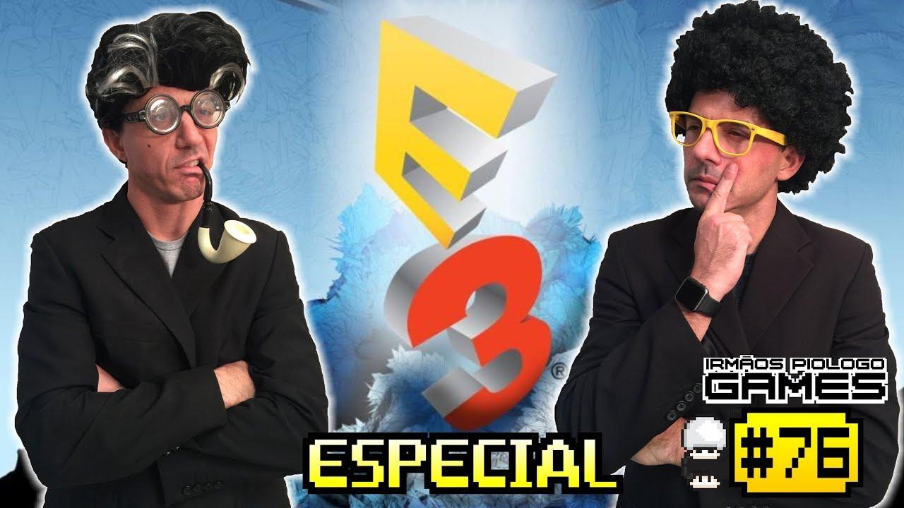 Irmãos Piologo Games 76 - Melhores Jogos da E3 e Desafio Elástico 3 Vezes
