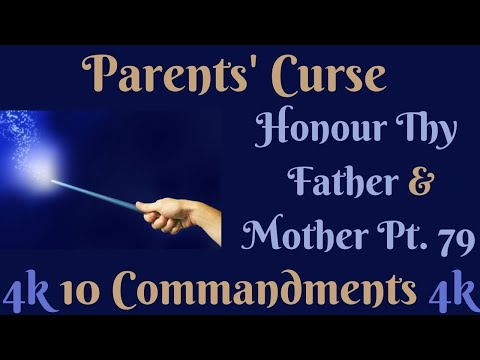 (PARENTS' CURSE) TEN COMMANDMENTS: HONOUR THY FATHER AND THY MOTHER PT. 79