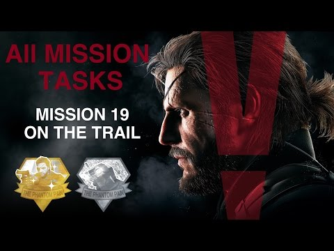 Metal Gear Solid V: The Phantom Pain - All Mission Tasks (Mission 19 - On The Trail)