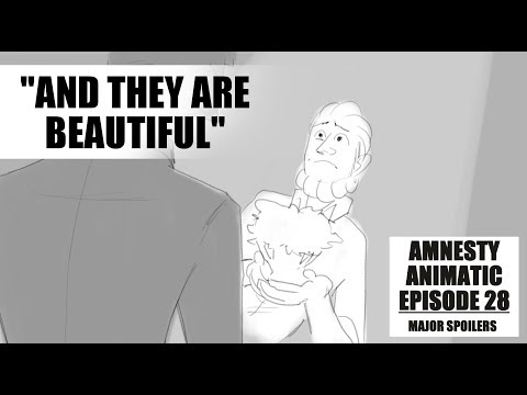 And They Are Beautiful - TAZ Amnesty Animatic - Ep 28