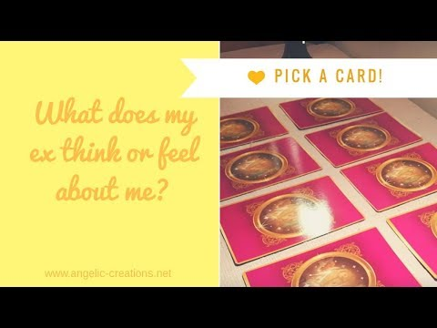 PICK A CARD! What does my ex think/feel about me?