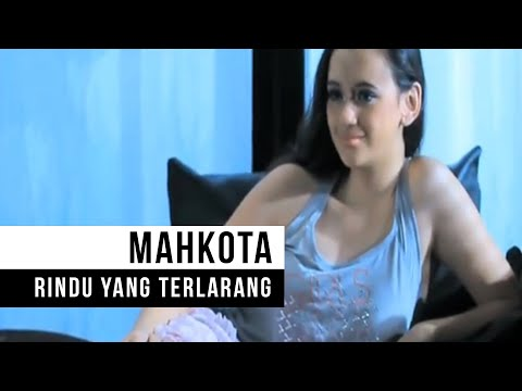 MAHKOTA - Rindu Yang Terlarang (Official Music Video)