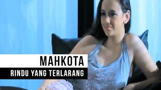 Download Lagu MAHKOTA - Rindu Yang Terlarang (Official Music Video) mp3