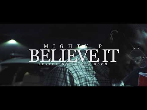 Mighty P ft. LK - Believe It (music video by Kevin Shayne)