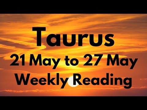 TAURUS MAY 21-27 2018 - YOU MUST ACT NOW!