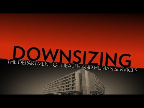 Downsize the Department of Health and Human Services