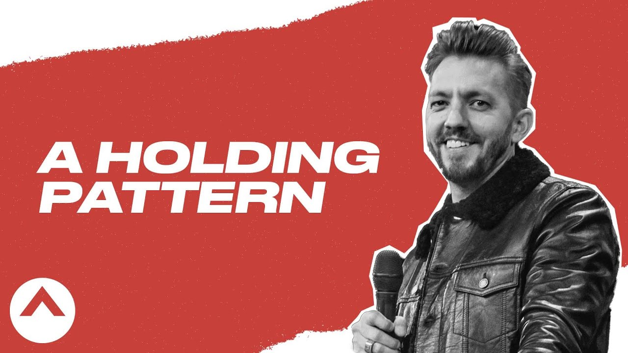 A Holding Pattern | Pastor Levi Lusko | Elevation Church