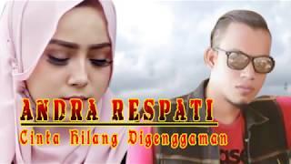 cinta hilang di genggaman -  ANDRA RESPATI (Lyrics)