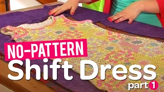 Create Your Own Gorgeous No-pattern Shift Dress! Part 1