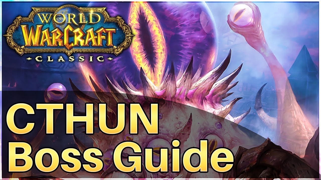 AQ40 C'Thun Boss Guide & Fight Commentary | WoW Classic
