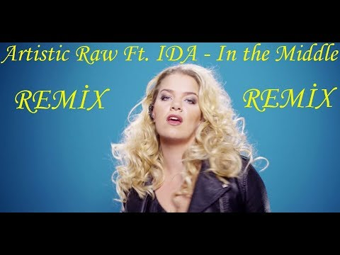 Artistic Raw Ft. IDA - In the Middle (REMİX)