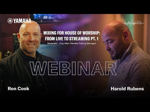 Yamaha Audioversity Webinar: Mixing For House Of Worship - From Live To Streaming Part 1 (2/2)