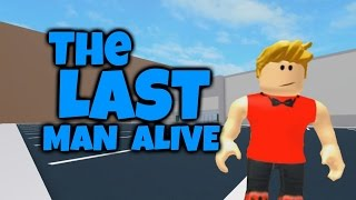 The LAST Man in ROBLOX! (feat. TheHealthyCow, TheGameSpace, OmegaNova, Firescaw)