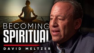BECOMING SPIRITUAL: How To Transform Your Life And Thoughts | David Meltzer On London Real