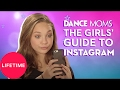 Dance Moms: The Girls' Guide to Life: Instagram Selfie Tips (E1, P1) | Lifetime
