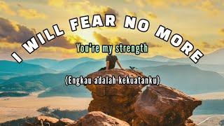 Lagu Barat Semangat Hidup - I WILL FEAR NO MORE | lirik dan terjemahan