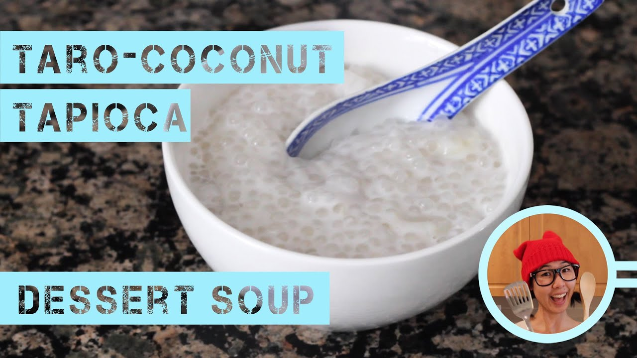 Taro-Coconut Tapioca Dessert Soup - YouTube