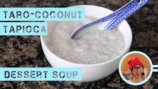 Taro-coconut Tapioca Dessert Soup