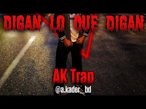 Digan Lo Que Digan ~ AK Trap Prod. AKBD  #EgoAlbúm #AKBD