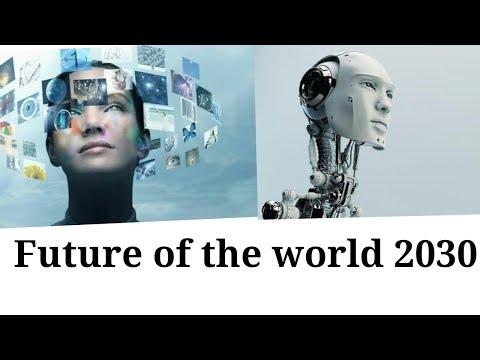 Future of the world 2030 |must watch | modern technology