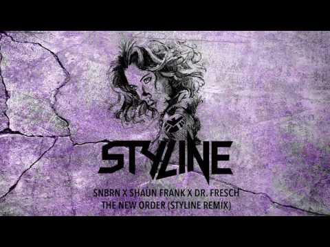 SNBRN X Shaun Frank X Dr. Fresch - The New Order (Styline Remix) [Official Audio]
