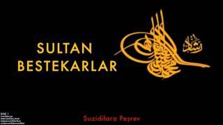 III. Selim - Suzidilara Peşrev  Sultan Bestekarlar © 1999 Kalan Müzik