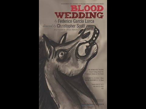 Blood Wedding by Lorca Baruch College New York City 11/19/2016