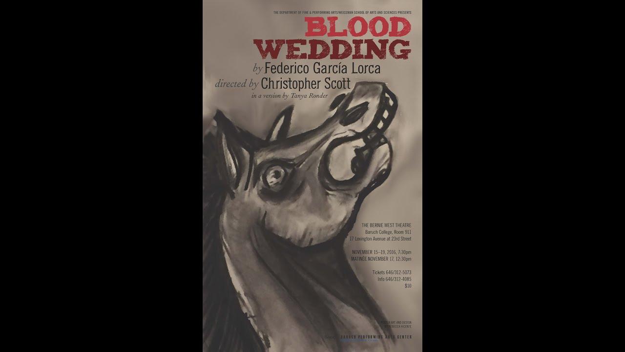 Blood Wedding By Lorca Baruch College New York City 11192016 Youtube