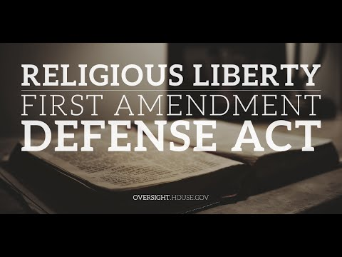 Religious Liberty and H.R. 2802, The First Amendment Defense Act (FADA) Part I