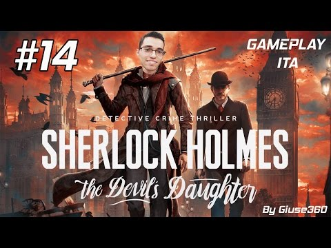 MISTERO NELLE FOGNE!! - SHERLOCK HOLMES THE DEVIL'S DAUGHTER - Let's Play #14 By [Giuse360]