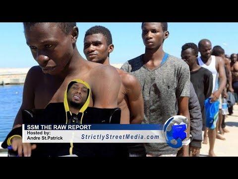Slavery In Libya 2017 - SSM THE RAW REPORT -  NEWS