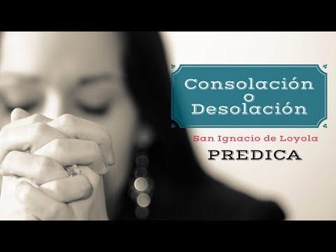 Consolación y Desolación Espiritual –San Ignacio de Loyola