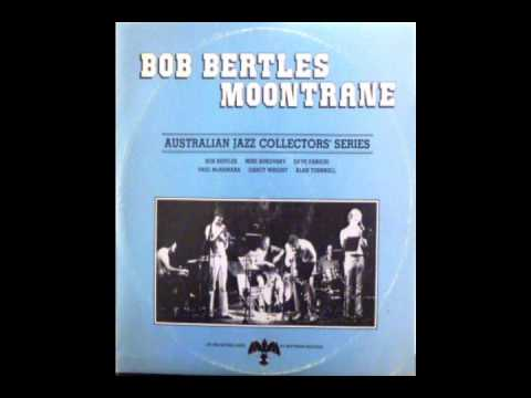 Bob Bertles Moontrane (full album Australian Jazz)