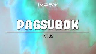 Iktus - Pagsubok (Official Lyric Video)