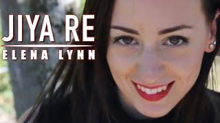 Jiya Re - Jab Tak Hai Jaan | Cover by Elena Lynn (ft. Olivier Versini)