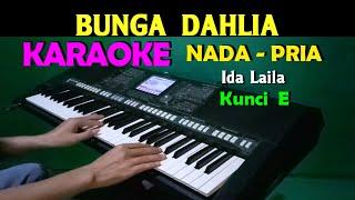 BUNGA DAHLIA - Ida Laila | KARAOKE Nada Pria, HD