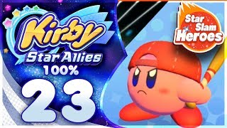 STAR SLAM HEROES! Kirby Star Allies - 100% Walkthrough | Part 23!