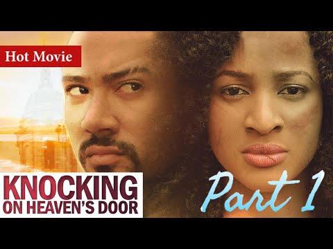Download KNOCKING ON HEAVENS DOOR PART 1 FULL MOVIE - CLASSIC NOLLYWOOD FILM 2020