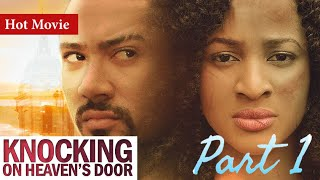 KNOCKING ON HEAVENS DOOR PART 1 FULL MOVIE - CLASSIC NOLLYWOOD FILM 2020