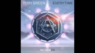 Toby Green Everytime Original Mix