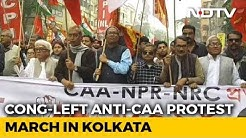 Congress, Left March Against Citizenship Law In Kolkata