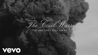 The Civil Wars - The One That Got Away (Audio)