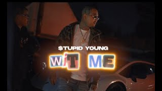 $tupid Young - Wit' Me