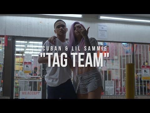 Cuban Feat Lil Sammie - Tag Team | Shot By @HagoPeliculas