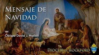 Mensaje de Navidad 2014 - Obispo David J. Malloy