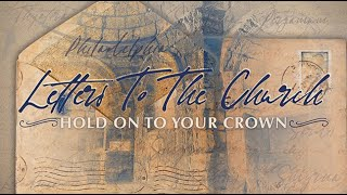 Christ Church Online | Letters To The Church: Hold Onto Your Crown | Apostle Bryan Attinson