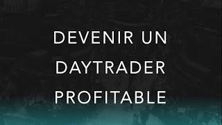 Devenir un day trader profitable