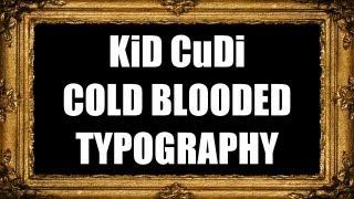 Baixar KiD CuDi - Cold Blooded Typography by Vince LD  [INDICUD]